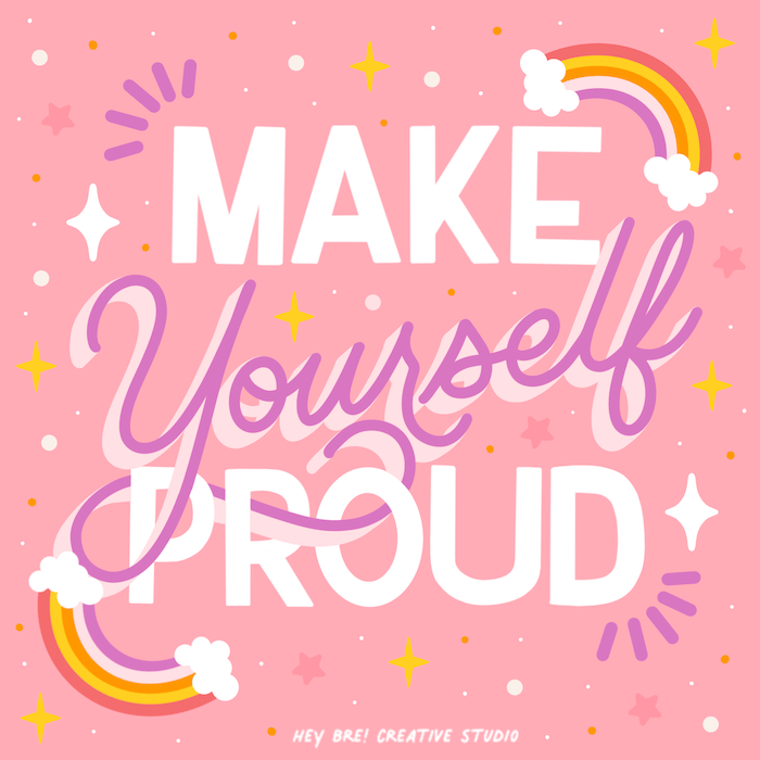 Make yourself proud positive affirmation on pink background hand lettered by artist Breanna Christie from Hey Bre Creative Studio